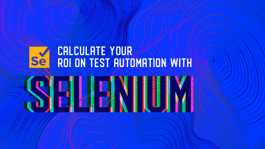 ROI On Test Automation With Selenium