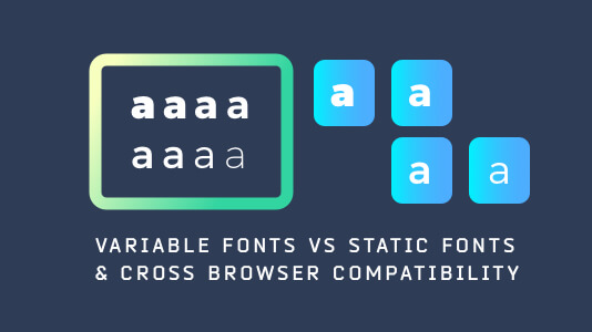 Variable Fonts vs Static Fonts