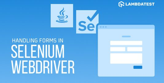 Guide To Access Forms In Selenium