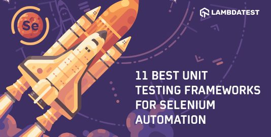 11 Best Unit Testing Frameworks For Selenium Automation