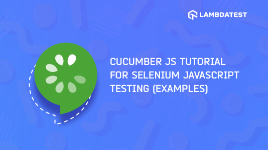 Cucumber.js Tutorial with Examples For Selenium