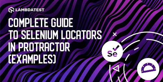 Guide To Selenium Locators In Protractor