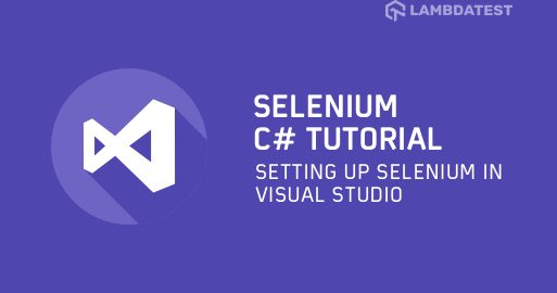 Setting Up Selenium In Visual Studio