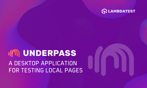 Underpass -A Desktop Application For Testing