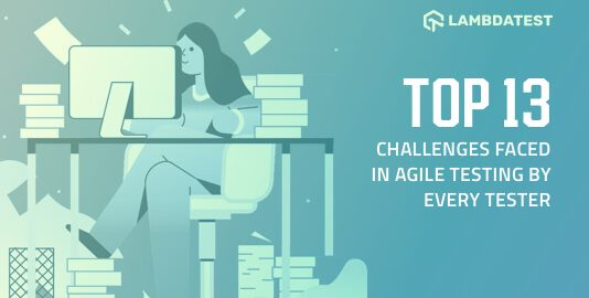 Challenges Faced In Agile Testing