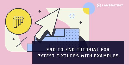 Pytest Fixtures With Examples