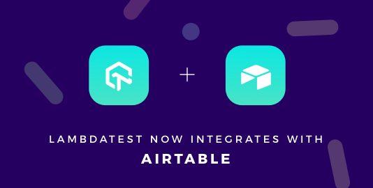 LambdaTest Integrates With Airtable