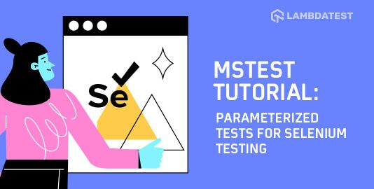Parameterized Tests For Selenium Testing