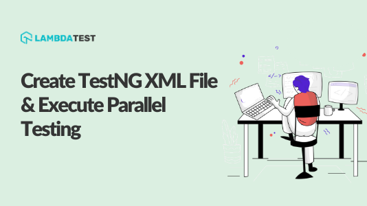 TestNG XML File & Execute Parallel Testing