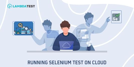 Selenium Testing On The Cloud