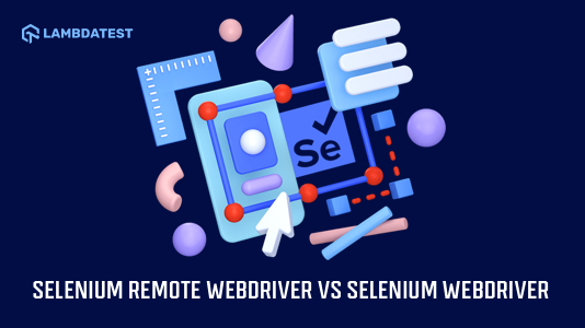 Selenium RemoteWebDriver: What Is It? How Is It Different From WebDriver?