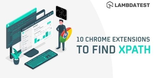 Best Chrome Extensions To Find XPath