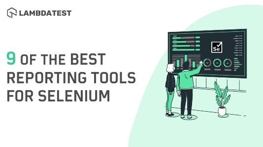 Best Reporting Tool For Selenium