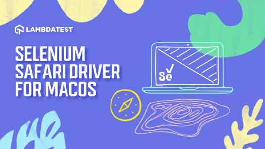 Run Test On macOS Using Selenium Safari Driver