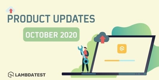 Lambdatest product Update October 2020