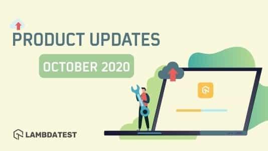 Lambdatest product Update October 2020