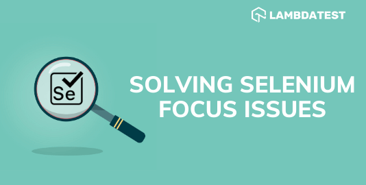 Selenium Focus Issues and Solutions