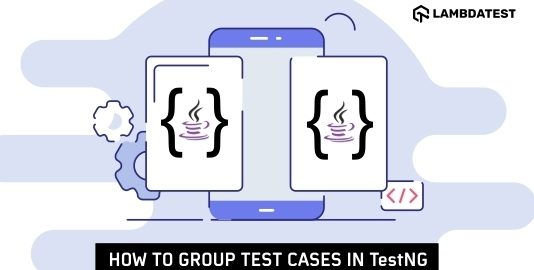 Group Test Cases In TestNG