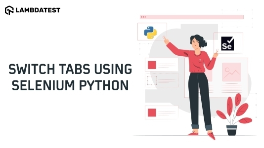 Switch Tabs In A Browser Using Selenium Python