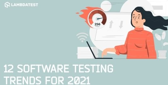 Software Testing Trends for 2021