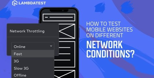 Test Mobile Websites On Different Network Conditions