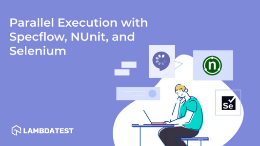 Parallel-Execution-With-SpecFlow-NUnit-And-Selenium