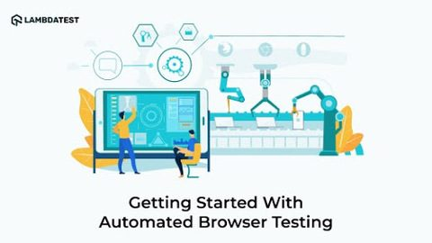 Get Started With Automated Browser testing