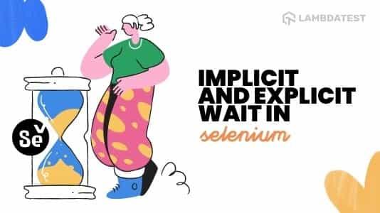 Implicit and Explicit Wait