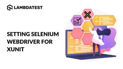 Setup-Selenium-WebDriver-For-xUnit-Framework