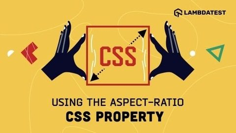 How to Use Aspect-Ratio In Responsive Web Design