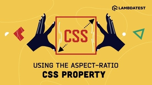 How To Use Aspect-Ratio CSS Property In Responsive Web Designs?