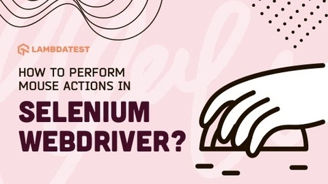 perform Mouse Actions in Selenium WebDriver