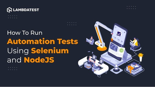 How to Run Automation Tests using Selenium and NodeJS [with Example]
