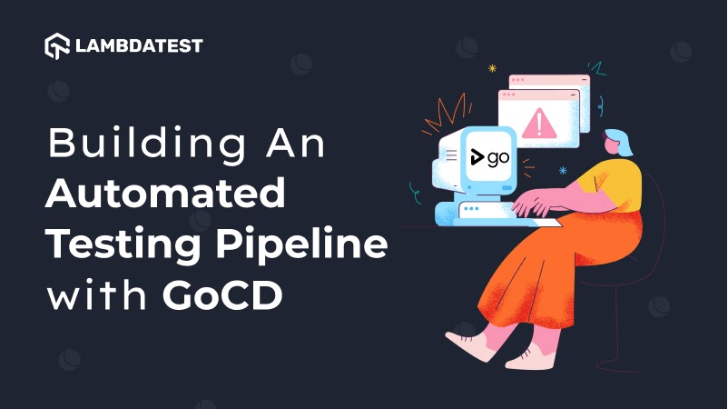 Automated Testing Pipeline With GOCD
