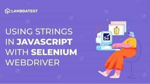 Strings In JavaScript With Selenium