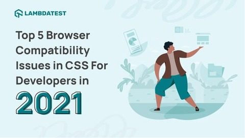 5 Browser Compatibility Issues