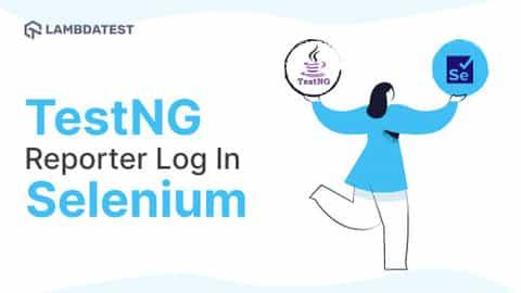 Use TestNG Reporter Log In Selenium
