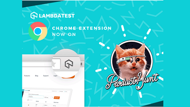 LambdaTest Launches Its Chrome Extension on Product Hunt