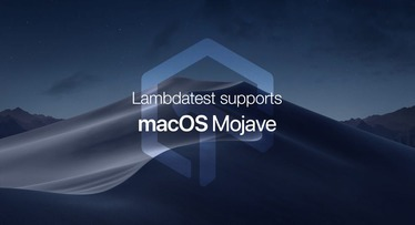 LambdaTest Announces Support For MacOS Mojave