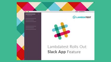 LambdaTest Rolls Out All New Slack App
