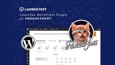 LambdaTest Launches Its WordPress Plugin On ProductHunt