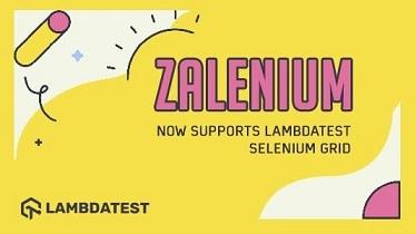 Zalenium Now Integrates With LambdaTest Selenium Grid